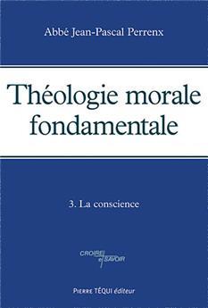 Théologie morale fondamentale -Tome 3