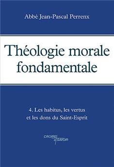 Théologie morale fondamentale -Tome 4