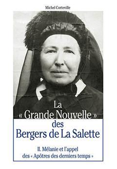 La « grande nouvelle » des bergers de La Salette -Tome II