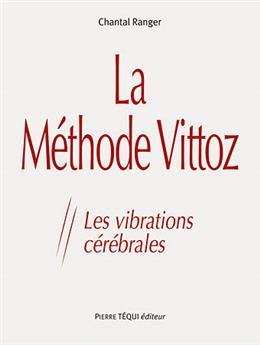 La Méthode Vittoz, les vibrations cérébrales