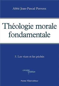 Théologie morale fondamentale -Tome 5