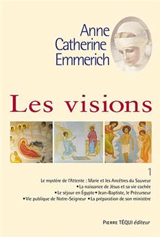 Les visions d'Anne-Catherine Emmerich - Tome 1