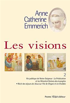 Les visions d'Anne-Catherine Emmerich - Tome 2