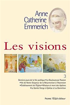 Les visions d'Anne-Catherine Emmerich - Tome 3