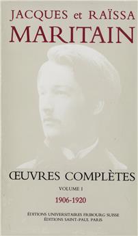 Œuvres complètes de Jacques et Raïssa Maritain - Volume I