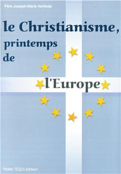 Le christianisme, printemps de l'Europe