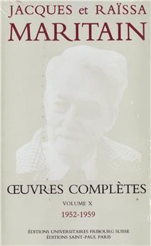 Œuvres complètes de Jacques et Raïssa Maritain - Volume X