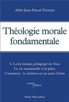 Théologie morale fondamentale -Tome 6