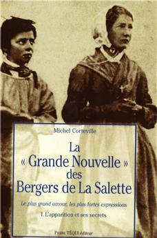 La « grande nouvelle » des bergers de La Salette -Tome I