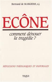 Ecône, comment dénouer la tragédie