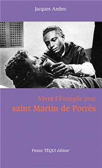 Vivre l'Évangile avec saint Martin de Porrès