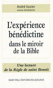 L'expérience bénédictine dans le miroir de la Bible