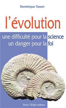 L'évolution : une difficulté pour la science, un danger pour la foi