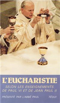 L'eucharistie selon les enseignements de Paul VI et de Jean-Paul II