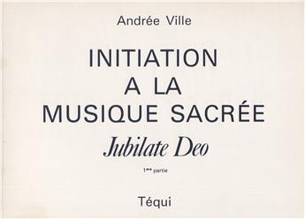 Initiation à la musique sacrée - Jubilate Deo (1re partie)