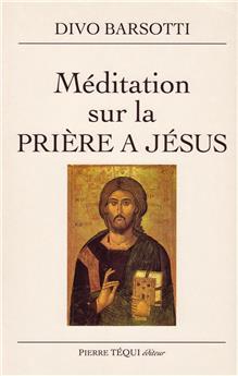 Méditation sur la prière à Jésus