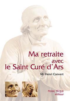 Ma retraite avec le saint Curé d'Ars