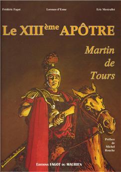 Le XIIIe apôtre Martin de Tours (BD)