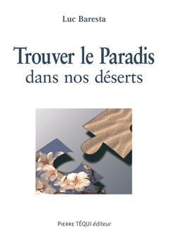 Trouver le Paradis dans nos déserts