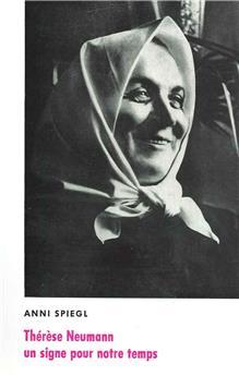 Thérèse Neumann, un signe pour notre temps