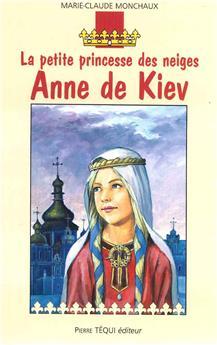 La petite princesse des neiges, Anne de Kiev