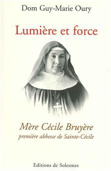 Lumière et force - Mère Cécile Bruyère