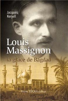 Louis Massignon, la grâce de Bagdad