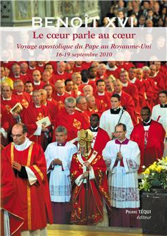 Le cœur parle au cœur - Voyage apostolique Royaume-Uni , 16-19 septembre 2010