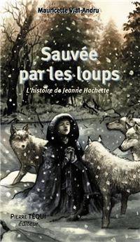 Sauvée par les loups, l'histoire de Jeanne Hachette