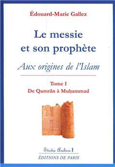 Le messie et son prophète : aux origines de l'islam T1 - Studia Arabica I