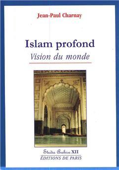 Islam profond - Vision du monde - Studia Arabica XII