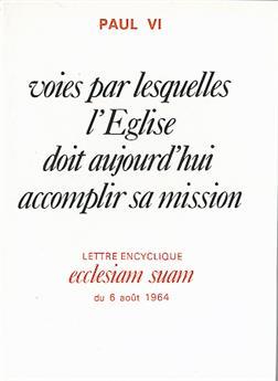 Ecclesiam suam - voies par lesquelles l'Église doit aujourd'hui accomplir sa mission