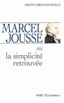 Marcel Jousse ou la simplicité retrouvée