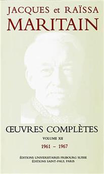Œuvres complètes de Jacques et Raïssa Maritain - Volume XII