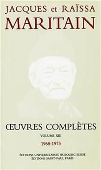 Œuvres complètes de Jacques et Raïssa Maritain - Volume XIII