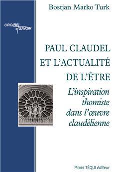 Paul Claudel et l'actualité de l'être