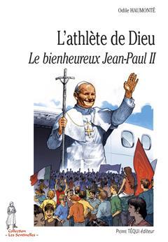 L'athlète de Dieu, le bienheureux Jean-Paul II