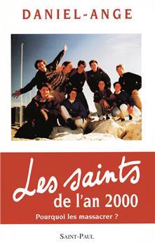 Les saints de l'an 2000 - Pourquoi les massacrer ?
