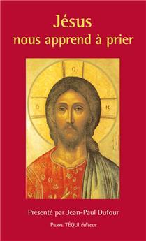 Jésus nous apprend à prier