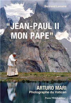 Jean-Paul II, mon pape