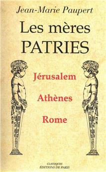 Les mères patries : Jérusalem, Athènes, Rome