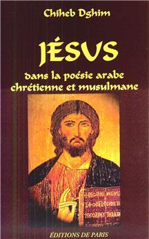 Jésus dans la poésie arabe chrétienne et musulmane