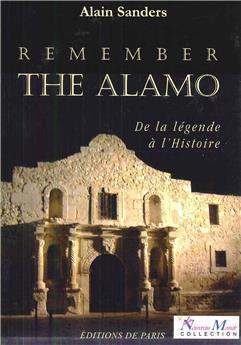 Remember the Alamo - De la légende à l'Histoire