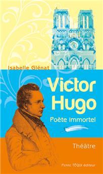 Victor Hugo - Poète immortel