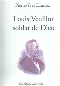 Louis Veuillot soldat de Dieu