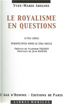 Le royalisme en questions - 1792-2002 - Perspectives pour le XXIe siècle
