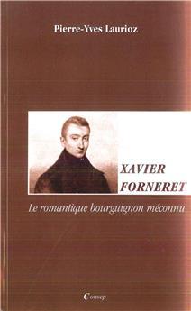 Xavier Forneret - le romantique bourguignon méconnu