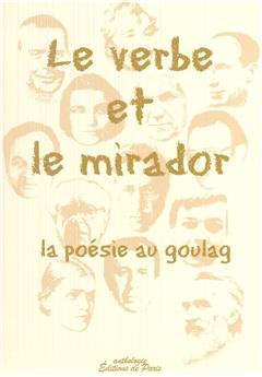 Le verbe et le mirador - la poésie au goulag