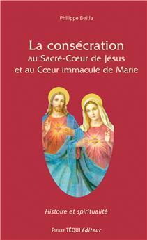 La consécration au Sacré-Cœur de Jésus et au Cœur immaculé de Marie