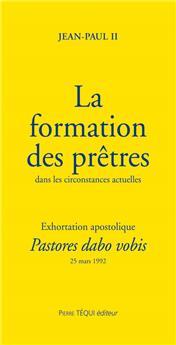 Pastores dabo vobis - La formation des prêtres dans les circonstances actuelles